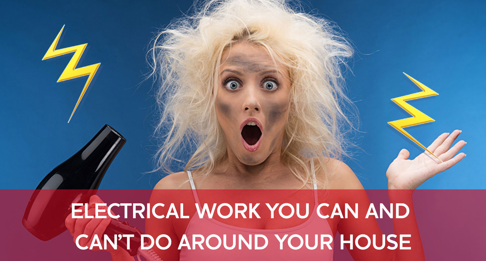 ELECTRICAL WORK YOU CAN AND CAN'T DO AROUND YOUR HOUSE