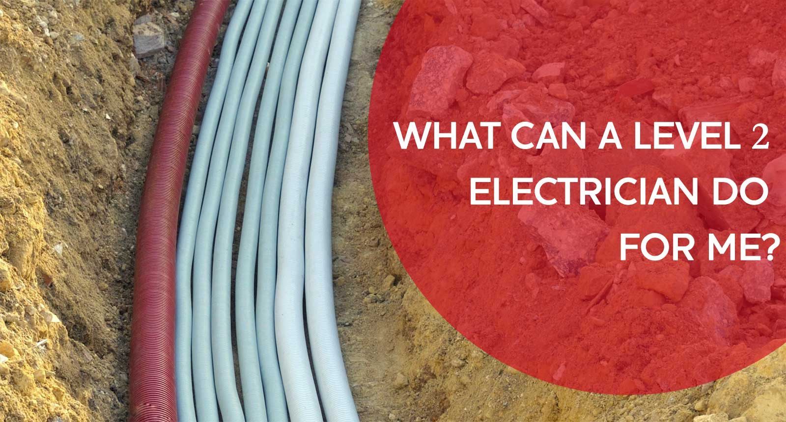 WHAT CAN A LEVEL 2 ELECTRICIAN DO FOR ME?